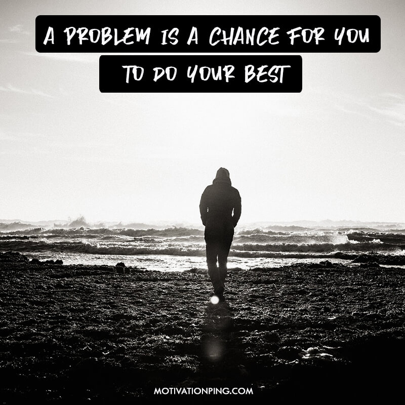 A Problem Is A Chance For Quote