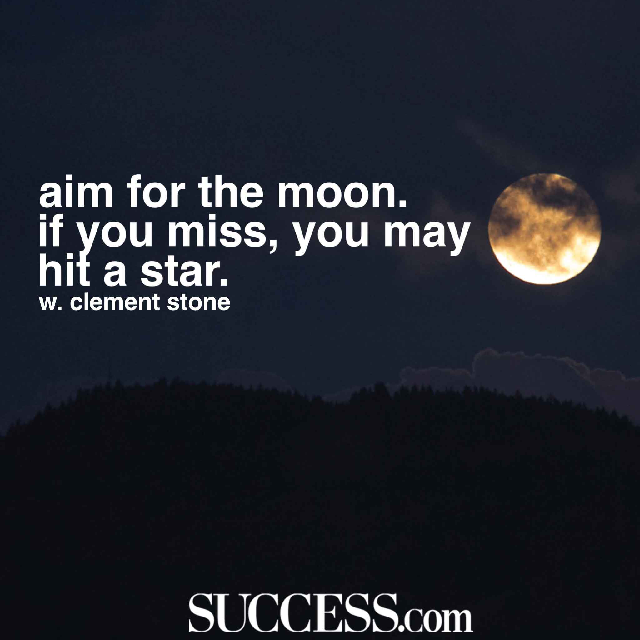 Aim For The Moon If You Quote