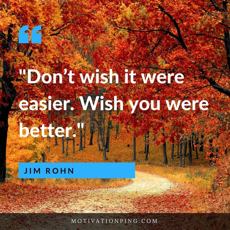 DonT Wish It Were Easier Wish Quote