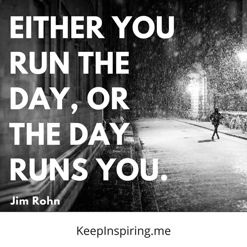 Either You Run The Day Or Quote