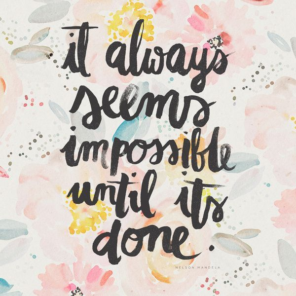 It Always Seems Impossible Until It Quote