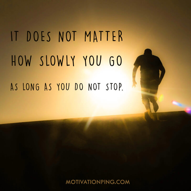 It Does Not Matter How Slowly Quote