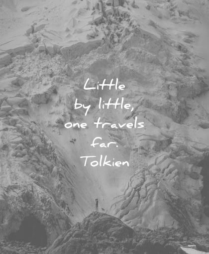 Little by little one travels far Quote