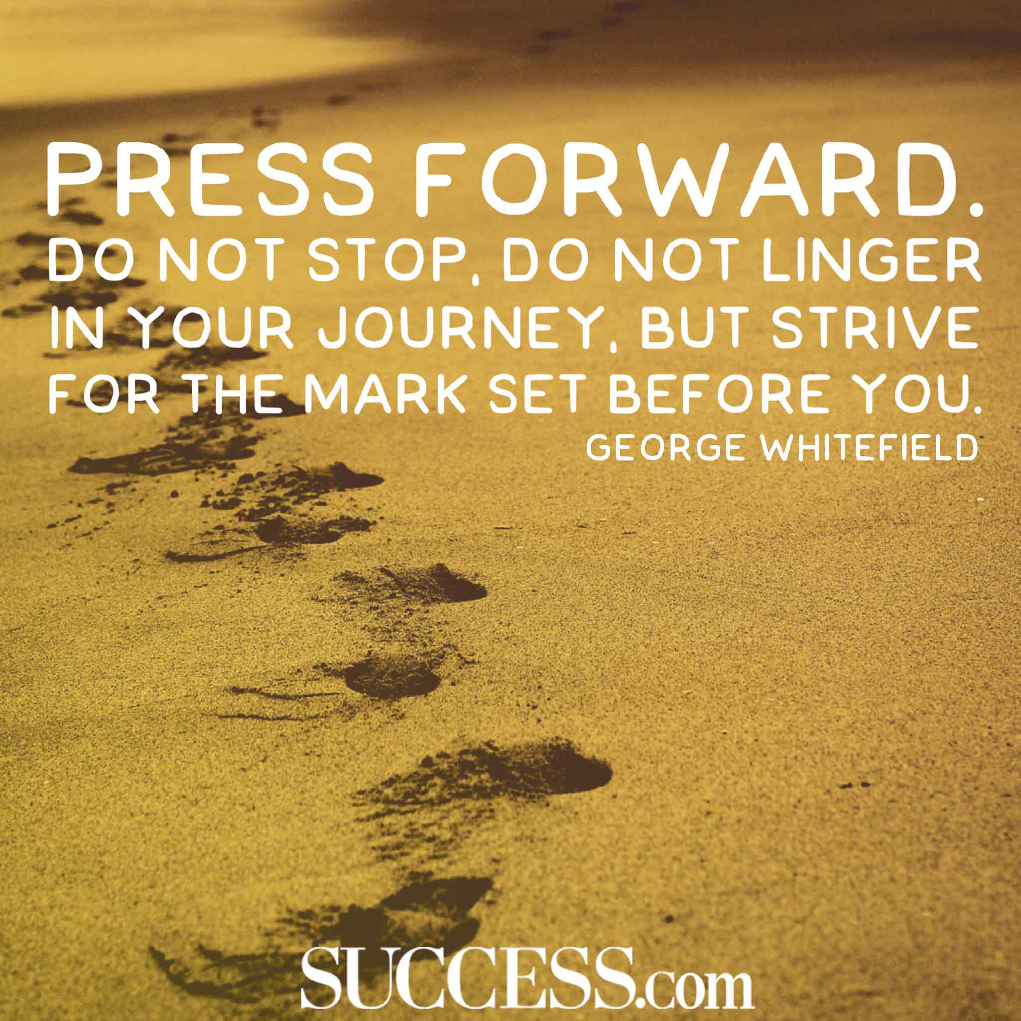 Press Forward Do Not Stop Do Quote