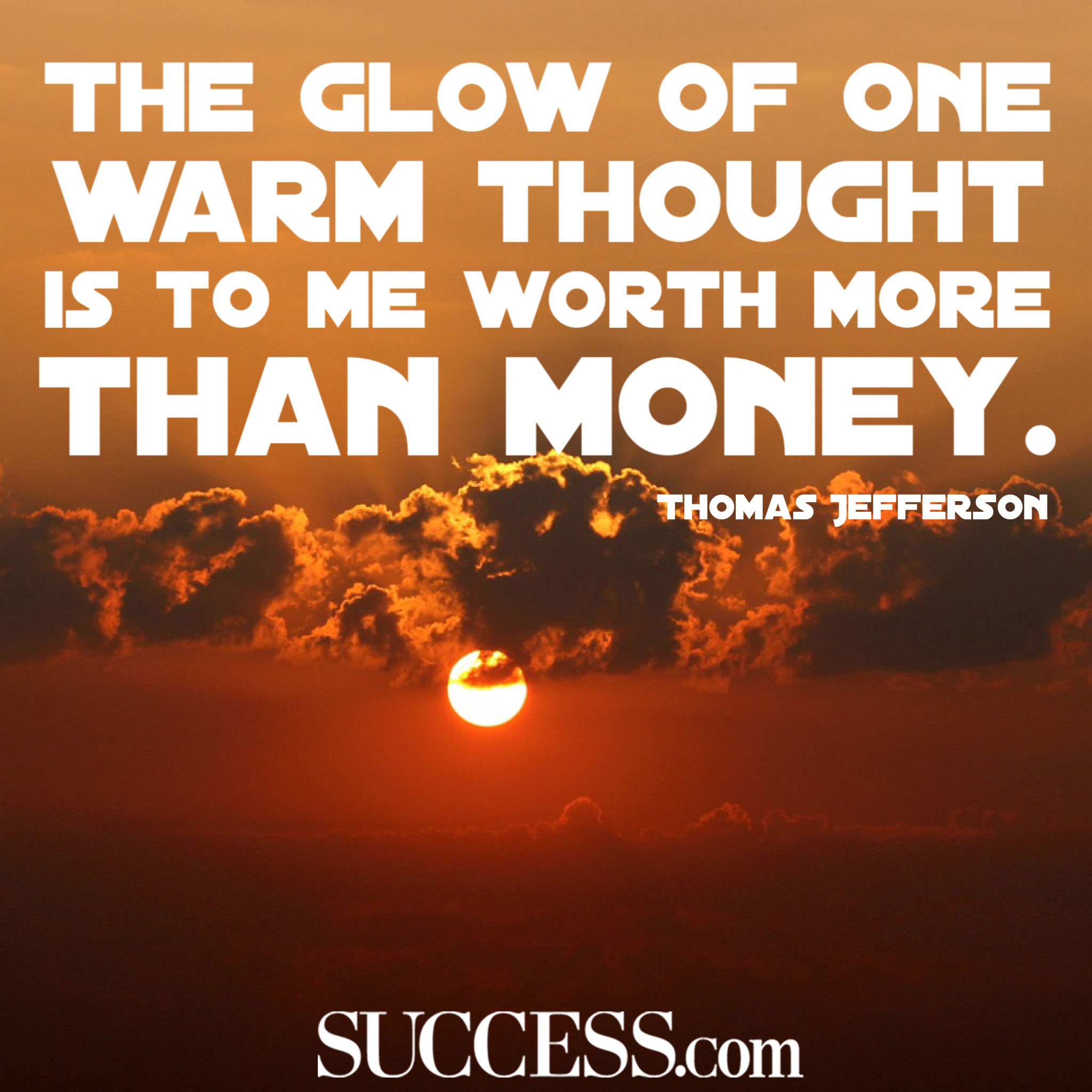 The Glow Of One Warm Thought Quote
