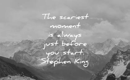 The Scariest Moment Is Always Just Quote