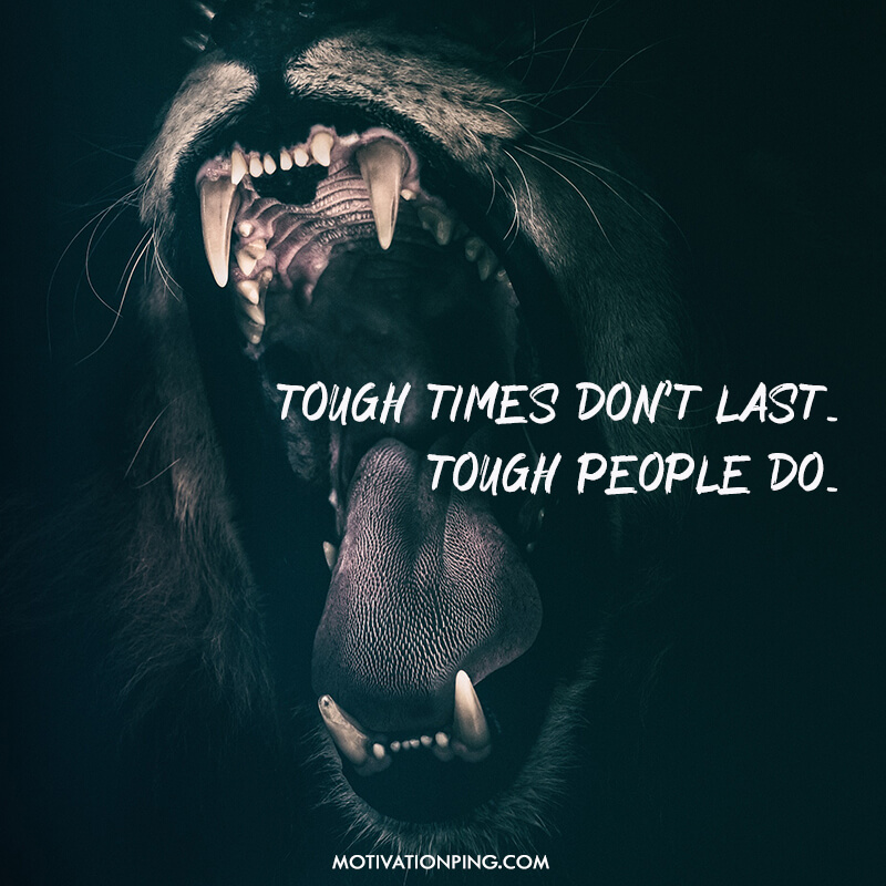 Tough Times DonT Last Tough People Quote