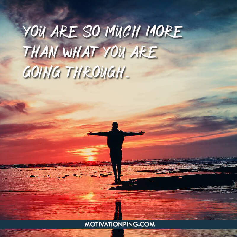 You Are So Much More Than Quote