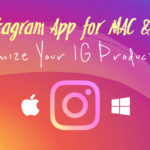 Instagram App for Mac and PC to Maximize Productivity