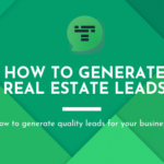 How to Generate Real Estate Leads