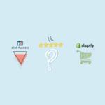 clickfunnels vs shopify comparison